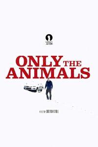 『動物だけが知っている』『only the animals』