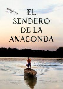 El sendero de la anaconda アナコンダの道: アマゾン奥地への旅