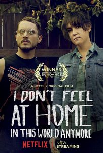 I Don't Feel at Home in This World Anymore この世に私の居場所なんてない