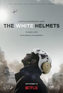 The White Helmets ホワイト・ヘルメット -シリアの民間防衛隊-