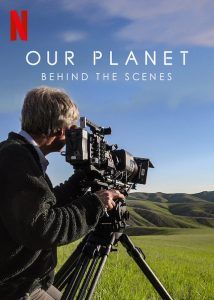 Our Planet - Behind The Scenes 私たちの地球 - メイキング