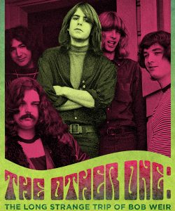 The Other One- The Long, Strange Trip of Bob Weir アザー・ワン: ボブ・ウェアの数奇な物語