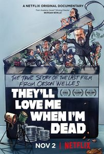 They'll Love Me When I'm Dead オーソン・ウェルズが遺したもの
